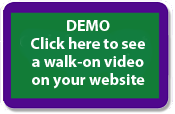 Click here to see a walk-on video on your website